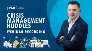 CRISIS MANAGEMENT HUDDLES: A RECORDING OF OUR WEBINAR DELIVERED BY RICH SEDDON