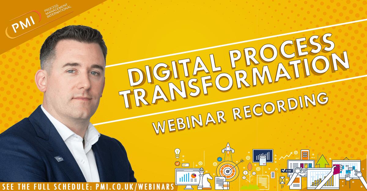 Digital Process Transformation: a recording of our webinar