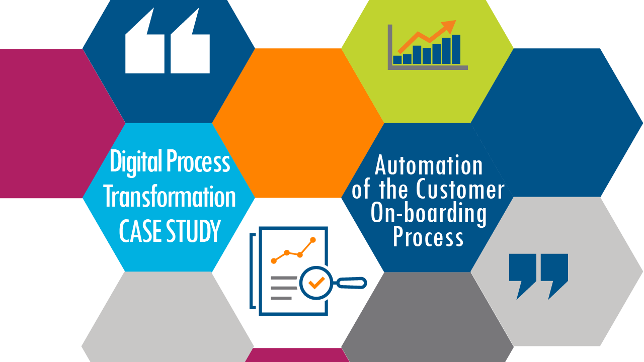 Digital Process Transformation CASE STUDY: automation of the Customer On-boarding Process