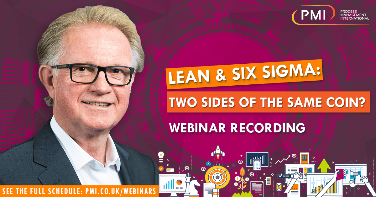 Lean & Six Sigma: Two Sides of the Same Coin? A recording of our webinar