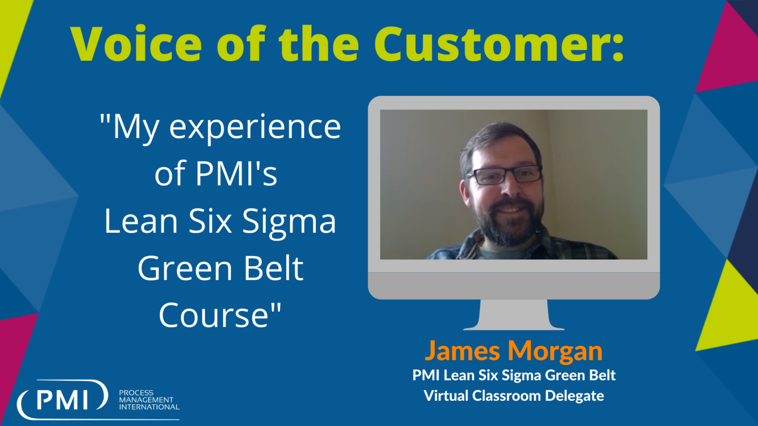 """Voice of the Customer: """" My experience of PMI's Lean Six Sigma Green Belt course"""" – James Morgan"""