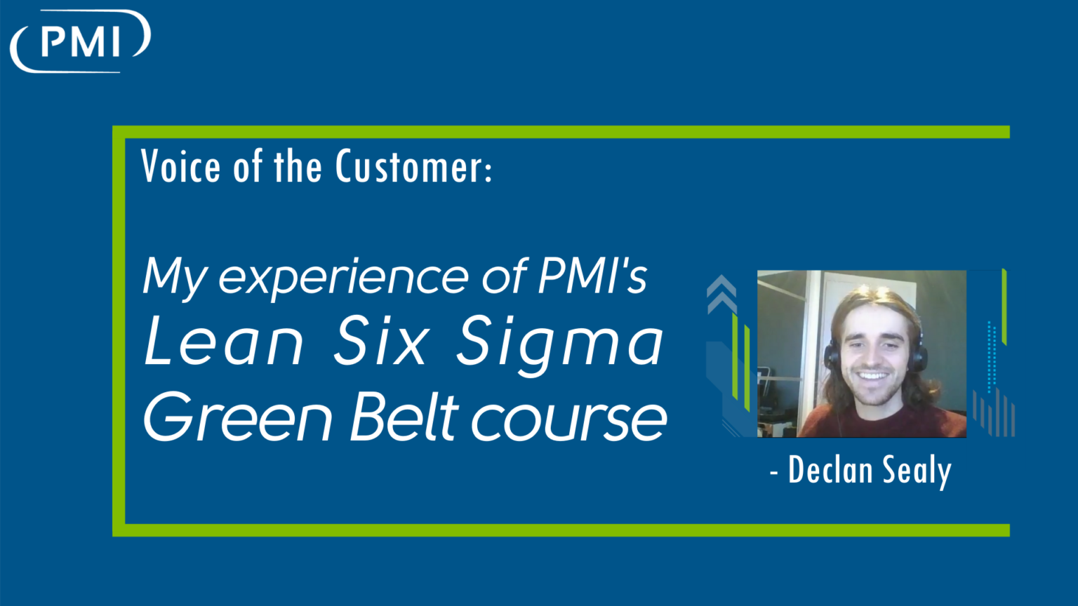 """Voice of the Customer: """" My experience of PMI's Lean Six Sigma Green Belt course"""" – Declan Sealy"""