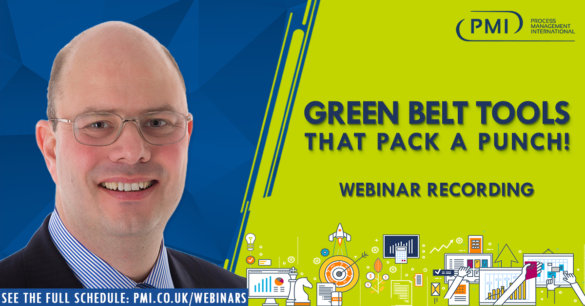 Green Belt Tools that Pack a Punch : a recording of our webinar
