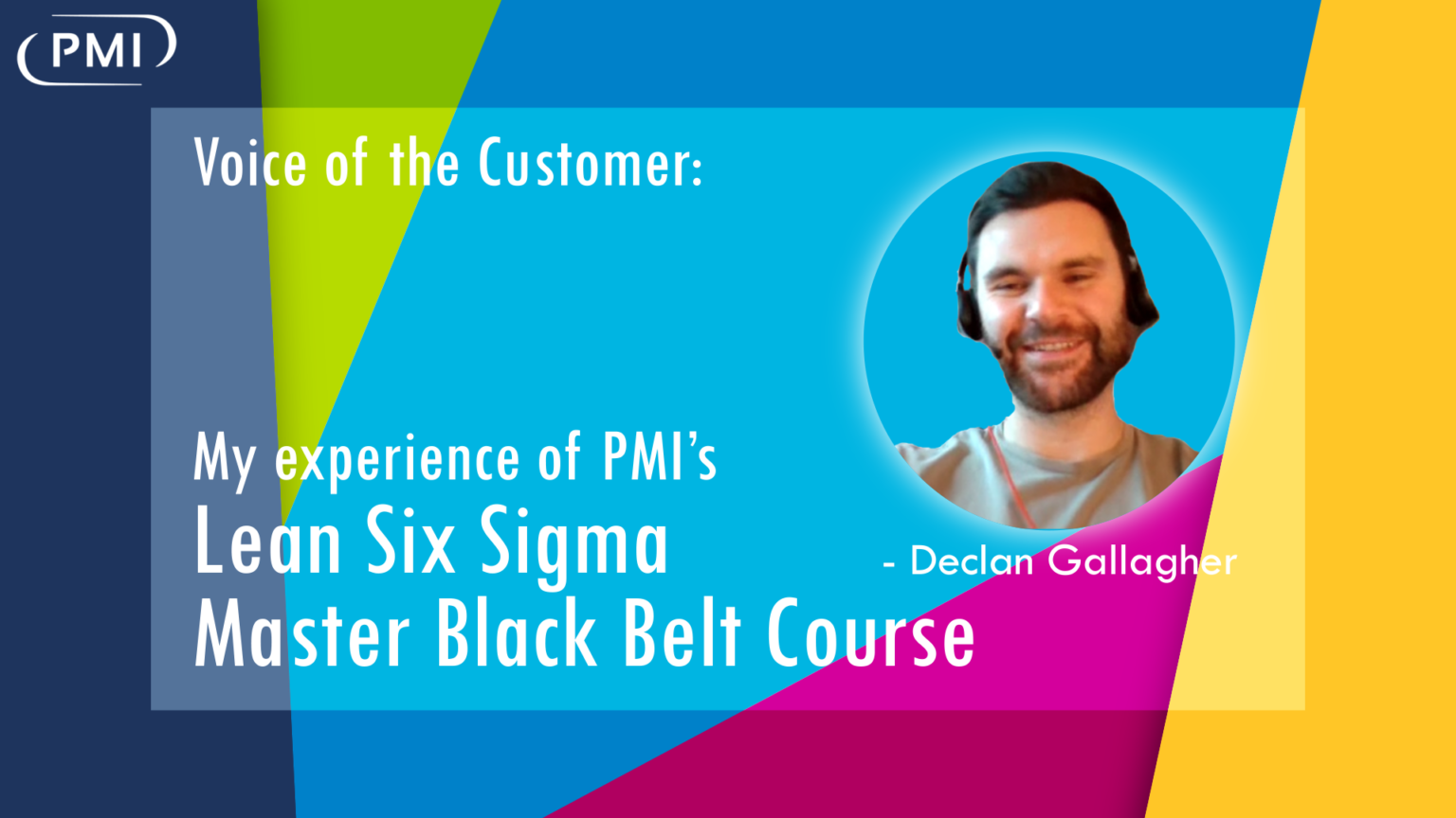 """Voice of the Customer: """"My experience of PMI's Master Black Belt course"""" – Declan Gallagher"""