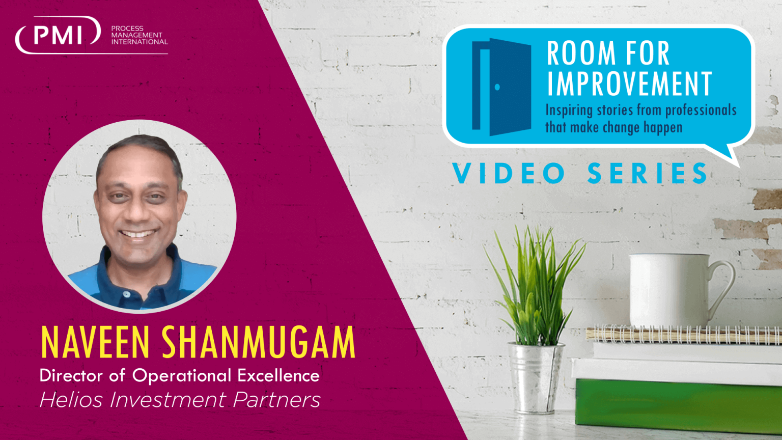 Room for Improvement – Episode #4: Naveen Shanmugam, Helios Investment Partners