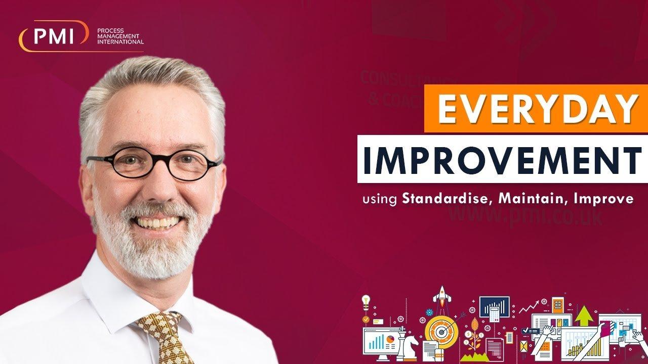 Everyday improvement using Standardise, Maintain, Improve